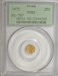 California Fractional Gold: , 1875 25C Indian Octagonal 25 Cents, BG-797, Low R.4, MS62 PCGS.PCGS Population (20/84). NGC Census: (3/8). (#10624)...