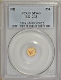 California Fractional Gold, Undated 25C Liberty Round 25 Cents, BG-203, R.6, MS63 PCGS....