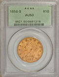 Liberty Eagles, 1856-S $10 AU50 PCGS....