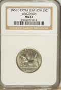 Statehood Quarters, 2004-D 25C Wisconsin Extra Leaf Low MS67 NGC....