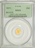 California Fractional Gold, 1871 25C Liberty Round 25 Cents, BG-810, Low R.7, MS63 PCGS....