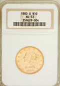 Liberty Eagles, 1880-O $10 AU53 NGC....
