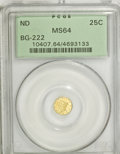 California Fractional Gold: , Undated 25C Liberty Round 25 Cents, BG-222, R.2, MS64 PCGS. PCGSPopulation (103/16). NGC Census: (12/9). (#10407)...