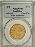 Liberty Eagles: , 1850 $10 Small Date VF30 PCGS. PCGS Population (4/89). NGC Census:(3/102). Numismedia Wsl. Price for NGC/PCGS coin in VF3...