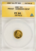 Proof Gold Dollars, 1887 G$1 --Damaged, Bent--ANACS. PR60 Details....