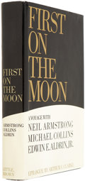 Books:Signed Editions, Neil Armstrong, Michael Collins, and Edwin E. Aldrin, Jr. First on the Moon. A Voyage with Neil Armstrong, Michael...