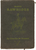 Books:First Editions, Charles M. Russell. More Rawhides. Great Falls, Montana:Montana Newspaper Association, 1925.. First edition....