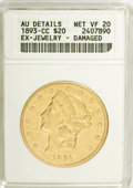 1893-CC $20 --Ex-Jewelry, Damaged--ANACS. AU Details, Net VF20....(PCGS# 9023)