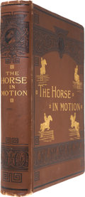 Books:Non-fiction, J. D. B. Stillman. The Horse in Motion. Boston: James R.Osgood, 1882. Publisher's brown cloth is rubbed and fraying...