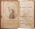 Books:Non-fiction, [Benjamin Franklin]. The Works of the Late Dr. BenjaminFranklin. Consisting of His Life, Written by Himself.Toge...