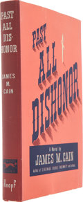Books:First Editions, James M. Cain. Past All Dishonor. New York: Alfred A.Knopf, 1946. First edition....