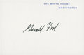 """Autographs:U.S. Presidents, Gerald Ford White House Card Signed in bold, black ink, 4"""" x 2.5"""".""""The White House/..."""