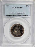 Proof Seated Quarters: , 1881 25C PR62 PCGS. PCGS Population (52/188). NGC Census: (16/197).Mintage: 975. Numismedia Wsl. Price for NGC/PCGS coin i...