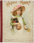 Books:Children's Books, Happy Hours with Merry Little People. Boston: LothropPublishing Company, [1897]....