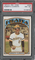 Baseball Cards:Singles (1970-Now), 1972 O-Pee-Chee Roberto Clemente #309 PSA NM-MT 8....