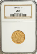Liberty Half Eagles, 1876-CC $5 VF20 NGC....