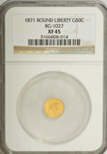 California Fractional Gold: , 1871 50C Liberty Round 50 Cents, BG-1027, R.3, XF45 NGC. NGCCensus: (1/20). PCGS Population (4/155). (#10856)...
