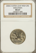 Statehood Quarters, 2004-D 25C Wisconsin Extra Leaf High MS67 NGC....