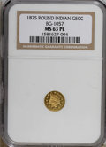 California Fractional Gold: , 1875 50C Indian Round 50 Cents, BG-1057, High R.5, MS63 ProoflikeNGC. NGC Census: (3/0). PCGS Population (8/10). (#10886...