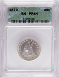Proof Seated Quarters, 1879 25C PR64 ICG....