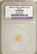 California Fractional Gold, 1860 6/5 25C Liberty Round 25 Cents, BG-819, R.4,--Damaged--VF20NCS. VF Details. NGC Census: (0/9). PCGS Population (0...