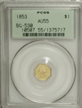 California Fractional Gold, 1853 $1 Liberty Octagonal 1 Dollar, BG-530, R.2, AU55 PCGS....