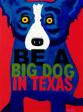 Paintings, GEORGE RODRIGUE (American, b. 1944). Be a Big Dog in Texas. Oil on canvas. 48 x 36 in.. Signed lower right. ...