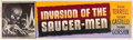 "Movie Posters:Science Fiction, Invasion of the Saucer-Men (American International, 1957). Banner(24"" X 81.75"").. ..."