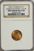 Errors, 1995 1C Cent--Struck on a Foreign Planchet--MS62 Red and Brown NGC.1.66 grams.. From The Victoria Collection....