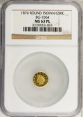 California Fractional Gold: , 1876 50C Indian Round 50 Cents, BG-1064, R.6, MS63 Prooflike NGC.NGC Census: (2/0). (#710893)...