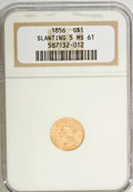 Gold Dollars: , 1856 G$1 Slanted 5 MS61 NGC. NGC Census: (324/675). PCGS Population(67/413). Mintage: 1,762,936. Numismedia Wsl. Price for...