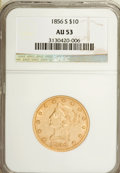 Liberty Eagles, 1856-S $10 AU53 NGC....