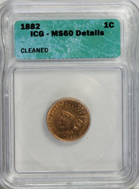 1882 1C --Cleaned--MS60 ICG. NGC Census: (0/224). PCGS Population (0/76). Mintage: 38,581,100. Numismedia Wsl. Price for...