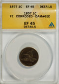 1857 1C --Corroded, Damaged--ANACS. XF45 Details. NGC Census: (7/91). PCGS Population (85/2587). Mintage: 17,450,000. Nu...
