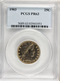 Proof Barber Quarters: , 1903 25C PR63 PCGS. PCGS Population (42/138). NGC Census: (19/184). Mintage: 755. Numismedia Wsl. Price for NGC/PCGS coin i...