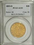 Liberty Eagles, 1853-O $10 AU53 PCGS....