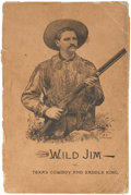 Books:First Editions, Capt. W. J. French. Wild Jim The Texas Cowboy and SaddleKing. Antioch, Illinois: Capt. W J. French, 1890. First...