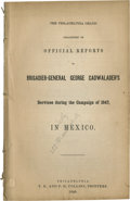 Books:Pamphlets & Tracts, Mexican War: The Philadelphia Grays' Collection of Official Reports of Brigadier-General George Cadwalader's Services du...