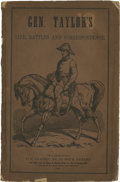 Books:Pamphlets & Tracts, [Zachary Taylor] General Taylor's Life, Battles, andCorrespondence. Philadelphia: T. C. Clarke, 1847.General...