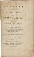 Books:First Editions, J[onathan]. C. Carver. Travels Through the Interior Parts ofNorth-America in the Years 1766, 1767, and 1768. London...