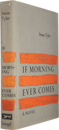 Books:First Editions, Anne Tyler. If Morning Ever Comes. New York: Alfred A.Knopf, 1964.. First edition. Octavo. 265 pages....