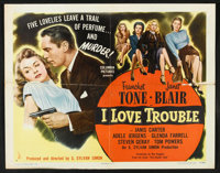 "I Love Trouble (Columbia, 1947). Half Sheet (22"" X 28"") Style A. Film Noir"