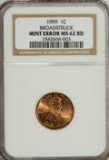 Errors, 1999 1C Lincoln Cent Broadstruck MS62 Red NGC....