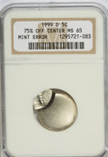 Errors, 1999-D 5C Jefferson Nickels 75% Off Center MS65 NGC....