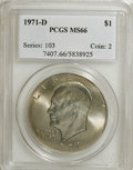 Eisenhower Dollars: , 1971-D $1 MS66 PCGS. PCGS Population (618/14). NGC Census: (471/35). Mintage: 68,587,424. Numismedia Wsl. Price for NGC/PCG...