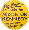 """Political:Pinback Buttons (1896-present), """"Prostitutes Vote For Nixon or Kennedy"""" Humorous 1960 Campaign Button...."""