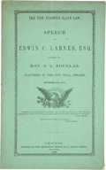 "Books:Pamphlets & Tracts, Slavery: ""The New Fugitive Slave Law. Speech of Edwin C. Larned,Esq. in Reply to Hon. S.[tephen] A. Douglas..."