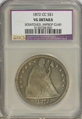 Seated Dollars, 1872-CC $1 --Scratched, Improperly Cleaned--NCS. VG Details....