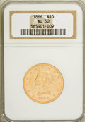 Liberty Eagles: , 1866 $10 AU50 NGC. NGC Census: (6/29). PCGS Population (7/6).Mintage: 3,780. Numismedia Wsl. Price for NGC/PCGS coin in AU...