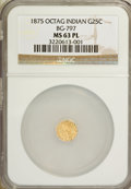 California Fractional Gold: , 1875 25C Indian Octagonal 25 Cents, BG-797, Low R.4, MS63 ProoflikeNGC. NGC Census: (3/3). (#7106...